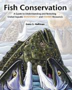 Fish Conservation: A Guide to Understanding and Restoring Global Aquatic Biodiversity and Fishery Resources - Helfman, Gene S.