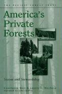America's Private Forests: Status and Stewardship - Best, Constance; Wayburn, Laurie A.; Wayburn, Laurie A.