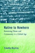 Native to Nowhere: Sustaining Home and Community in a Global Age - Beatley, Timothy