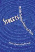 Streets and the Shaping of Towns and Cities - Southworth, Michael; Ben-Joseph, Eran; Ben-Joseph, Eran