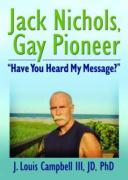 Jack Nichols, Gay Pioneer: