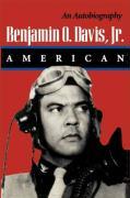 Benjamin O. Davis, JR.: American - Davis, Benjamin O.; Davis Jr, Benjamin O.