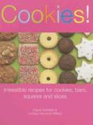 Cookies!: Irresistible Recipes for Cookies, Bars, Squares and Slices - Cuthbert, Pippa; Wilson, Lindsay C.