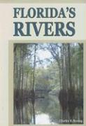 Florida's Rivers - Boning, Charles R.