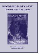 Kidnapped in Key West Teacher's Activity Guide - Raffa, Edwina; Rigsby, Annelle