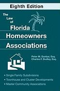 The Law of Florida Homeowners Associations: Single Family Subdivisions Townhouse & Cluster Developments Master Community Associations - Dunbar, Peter M.; Dudley, Charles F.