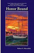 Honor Bound: A Novel of Cmdr. Peter Wake, U.S.N. - Macomber, Robert N.