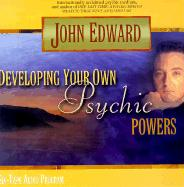 Developing Your Own Psychic Powers - Edward, John