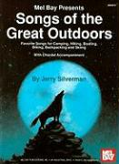 Songs of the Great Outdoors: Favorite Songs for Camping, Hiking, Boating, Biking, Backpacking and Skiing: With Chordal Accompaniment - Silverman, Jerry