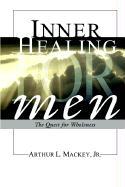 Inner Healing for Men - Mackey, Arthur L. , Jr.