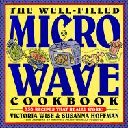 The Well-Filled Microwave Cookbook - Wise, Victoria; Hoffman, Susanna; Hoffman, Susanna M.