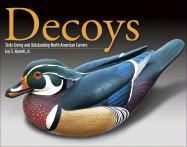 Decoys: Sixty Living and Outstanding North American Carvers - Harrell, Loy S. , Jr.