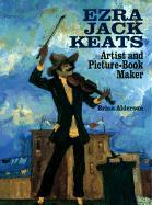 Ezra Jack Keats: Artist and Picture-Book Maker - Alderson, Brian