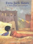 Ezra Jack Keats: A Bibliography and Catalogue - Alderson, Brian