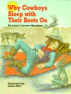 Why Cowboys Sleep with Their Boots on - Knowlton, Lazzaro; Knowlton, Laurie Lazzaro