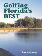 Golfing Floridas Best [With Scorecards] - Armstrong, Rob; Armstrong, Robert