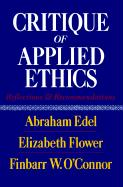 Critique of Applied Ethics: Reflections and Recommendations - Edel, Abraham; O'Connor, Finbarr W.; Flower, Elizabeth