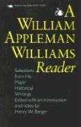 A William Appleman Williams Reader: Selections from His Major Historical Writings - Williams, William Appleman