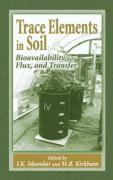 Trace Elements in Soil: Bioavailability, Flux, and Transfer - Kirkham, M. B.