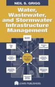 Water, Wastewater, and Stormwater Infrastructure Management - Grigg, Neil S.; Grigg, Grigg S.