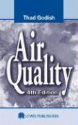 Air Quality, Fourth Edition - Thaddeus Godish; Godish, Thad; Godish, Thaddeus