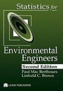 Statistics for Environmental Engineers, Second Edition - Brown, Linfield C.; Berthouex, P. Mac; Berthouex, Berthouex Mac