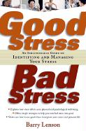 Good Stress, Bad Stress: An Indispensable Guide to Identifying and Managing Your Stress - Lenson, Barry; Ruge, Kenneth C.