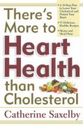 There's More to Heart Health Than Cholesterol - Saxelby, Catherine