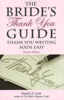 The Bride's Thank You Guide: Thank You Writing Made Easy - Lach, Pamela A.