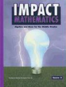 Impact Mathematics: Algebra and More for the Middle Grades, Course 2 - Arshavsky, Nina; Carter, Ricky; Foster, Sydney