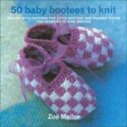 50 Baby Bootees to Knit - Mellor, Zoe; Mellow, Zoe