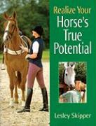 Realize Your Horse's True Potential - Skipper, Lesley