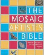 Mosaic Artist's Bible: 300 Traditional & Contemporary Designs - Mills, Teresa