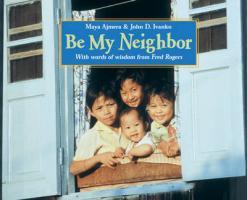 Be My Neighbor - Ajmera, Maya; Ivanko, John D.