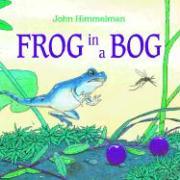 Frog in a Bog - Himmelman, John