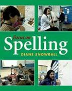 Focus on Spelling [With Viewing Guide] - Snowball, Diane