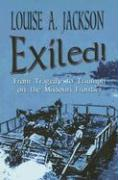 Exiled!: From Tragedy to Triumph on the Missouri Frontier - Jackson, Louise A.
