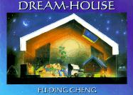 Dream-House - Cheng, Fu-Ding
