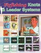 Flyfishing Knots & Leader Systems - Chermanski, Dave