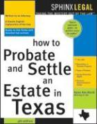 How to Probate&settle an Estate in Texas, 4e How to Probate&settle an Estate in Texas, 4e - Rolcik, Karen Ann