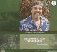 Resentment and Forgiveness - Bradshaw, John