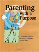 Parenting with a Purpose: A Positive Approach for Raising Confident, Caring Youth - Feldmeyer, Dean; Roehlkepartain, Eugene C.