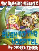 The Bugville Critters Rush to the Hospital - Stanek, Robert