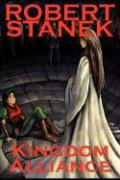 Kingdom Alliance (Ultimate Edition) - Stanek, Robert