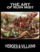 The Art of Ruin Mist: Heroes and Villains - Stanek, Robert