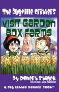 The Bugville Critters Visit Garden Box Farms - Stanek, Robert