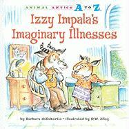Izzy Impala's Imaginary Illnesses - deRubertis, Barbara