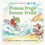Frances Frog's Forever Friend - deRubertis, Barbara