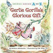Gertie Gorilla's Glorious Gift - deRubertis, Barbara
