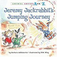 Jeremy Jackrabbit's Jumping Journey - deRubertis, Barbara
